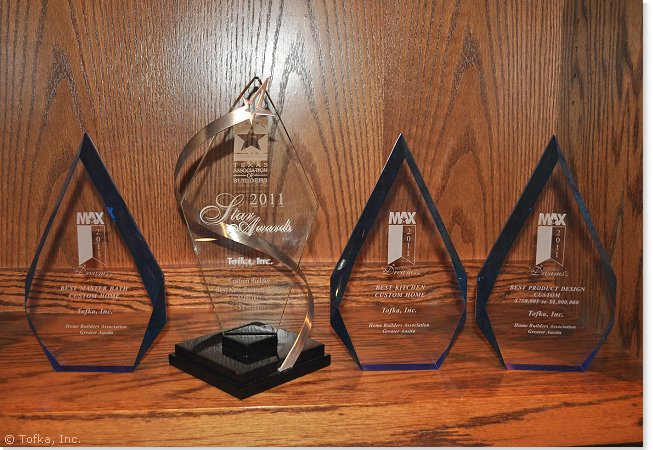 Tofka, Inc.'s Home Builders of Greater Austin MAX Awards and Texas Association of Builders Star Award